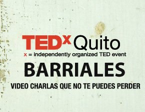 TEDxQuito Barriales